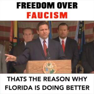 Governor of Florida Chose Freedom Over Faucism
